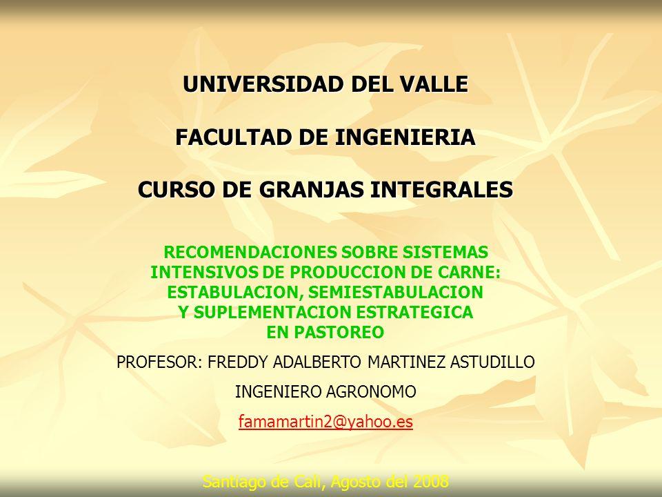 UNIVERSIDAD DEL VALLE FACULTAD DE INGENIERIA CURSO DE GRANJAS INTEGRALES RECOMENDACIONES SOBRE SISTEMAS INTENSIVOS DE PRODUCCION DE CARNE: ESTABULACIO