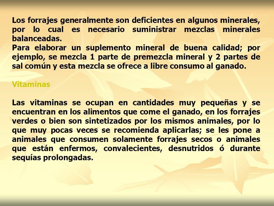 Los forrajes generalmente son deficientes en algunos minerales, por lo cual es necesario suministrar mezclas minerales balanceadas. Para elaborar un s