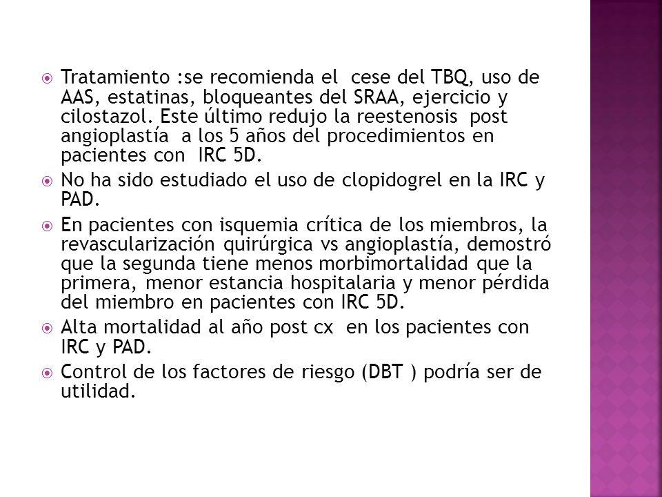Tratamiento :se recomienda el cese del TBQ, uso de AAS, estatinas, bloqueantes del SRAA, ejercicio y cilostazol.