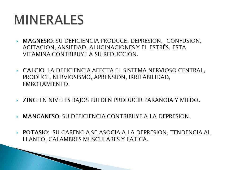 MAGNESIO: SU DEFICIENCIA PRODUCE; DEPRESION, CONFUSION, AGITACION, ANSIEDAD, ALUCINACIONES Y EL ESTRÉS, ESTA VITAMINA CONTRIBUYE A SU REDUCCION. CALCI