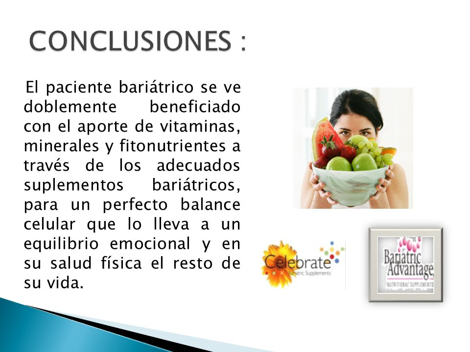El paciente bariátrico se ve doblemente beneficiado con el aporte de vitaminas, minerales y fitonutrientes a través de los adecuados suplementos bariá