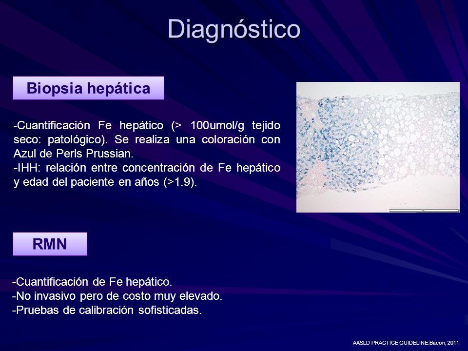 Diagnóstico Biopsia hepática RMN - Cuantificación Fe hepático (> 100umol/g tejido seco: patológico). Se realiza una coloración con Azul de Perls Pruss
