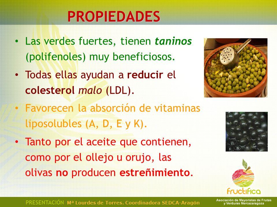 PROPIEDADES Las verdes fuertes, tienen taninos (polifenoles) muy beneficiosos. Todas ellas ayudan a reducir el colesterol malo (LDL). Favorecen la abs