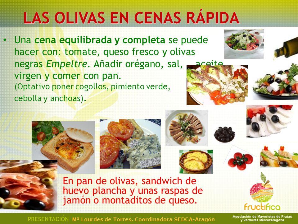 Una cena equilibrada y completa se puede hacer con: tomate, queso fresco y olivas negras Empeltre. Añadir orégano, sal, aceite virgen y comer con pan.