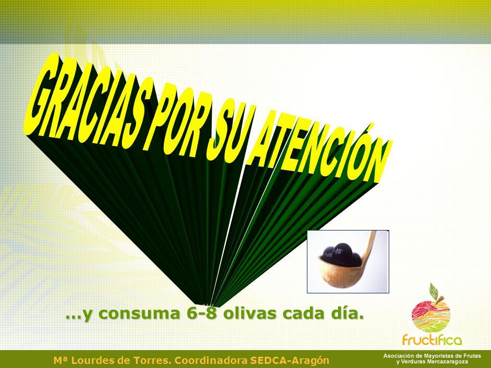 …y consuma 6-8 olivas cada día. Mª Lourdes de Torres. Coordinadora SEDCA-Aragón