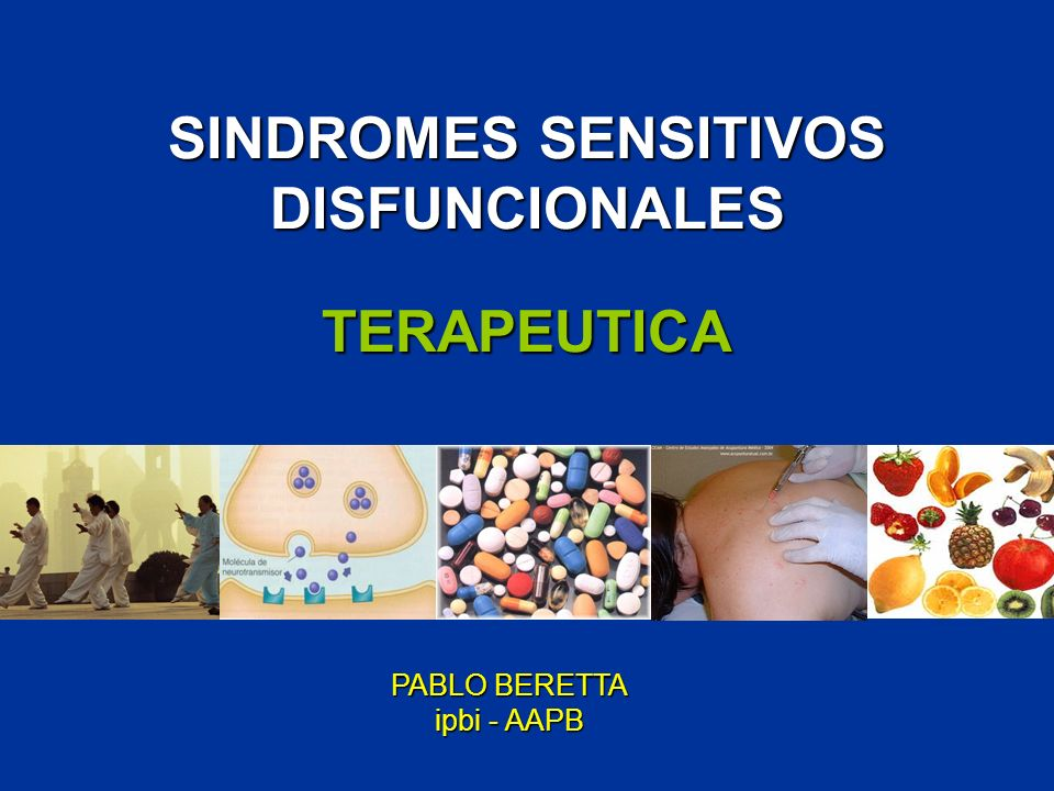 SINDROMES SENSITIVOS DISFUNCIONALES TERAPEUTICA PABLO BERETTA ipbi - AAPB