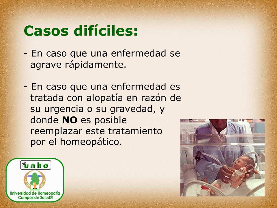 Casos difíciles: - En caso que una enfermedad se agrave rápidamente.