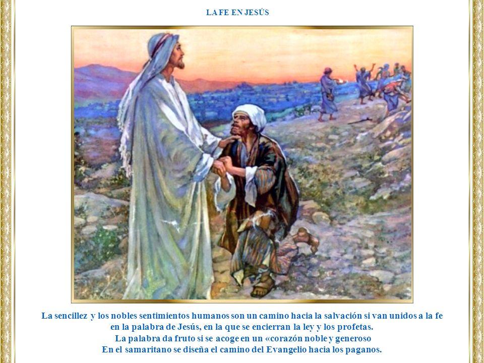 La sencillez y los nobles sentimientos humanos son un camino hacia la salvación si van unidos a la fe en la palabra de Jesús, en la que se encierran l