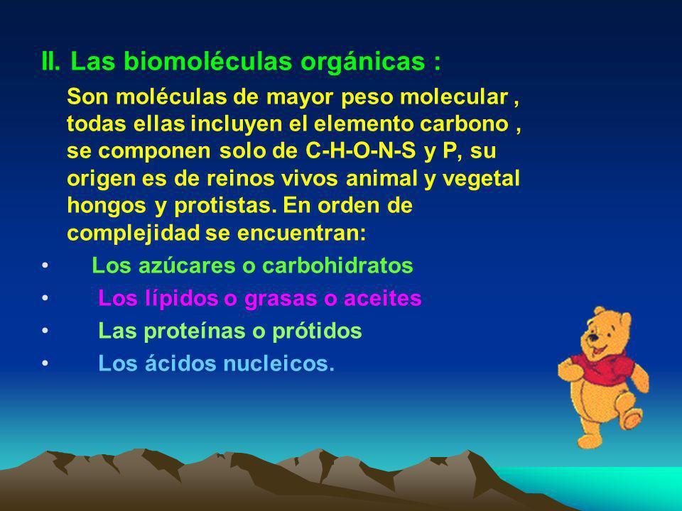Los Bioelementos se encuentran combinados entre sí, formando las biomoléculas. Las biomoléculas se clasifican en dos tipos: I. Las biomoléculas inorgá