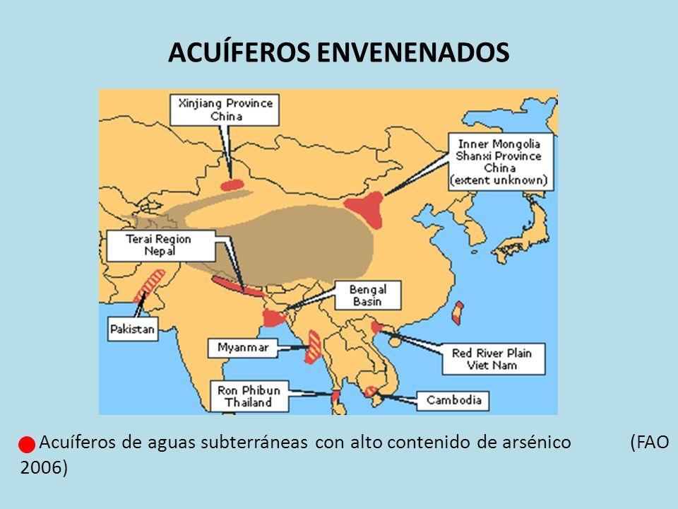 ACUÍFEROS ENVENENADOS Acuíferos de aguas subterráneas con alto contenido de arsénico (FAO 2006)