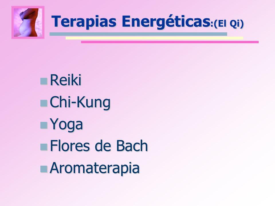 Terapias Energéticas :(El Qi) Reiki Reiki Chi-Kung Chi-Kung Yoga Yoga Flores de Bach Flores de Bach Aromaterapia Aromaterapia