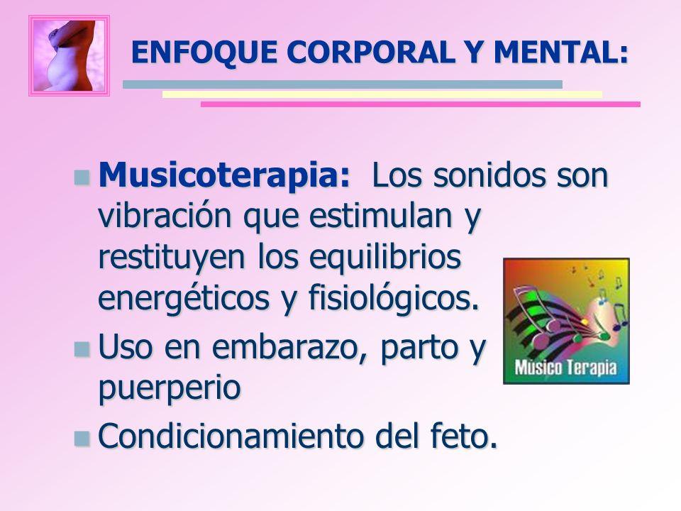 ENFOQUE CORPORAL Y MENTAL: Musicoterapia: Los sonidos son vibración que estimulan y restituyen los equilibrios energéticos y fisiológicos. Musicoterap