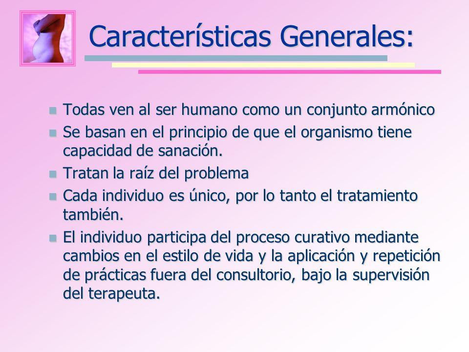 Características Generales: Todas ven al ser humano como un conjunto armónico Todas ven al ser humano como un conjunto armónico Se basan en el principi