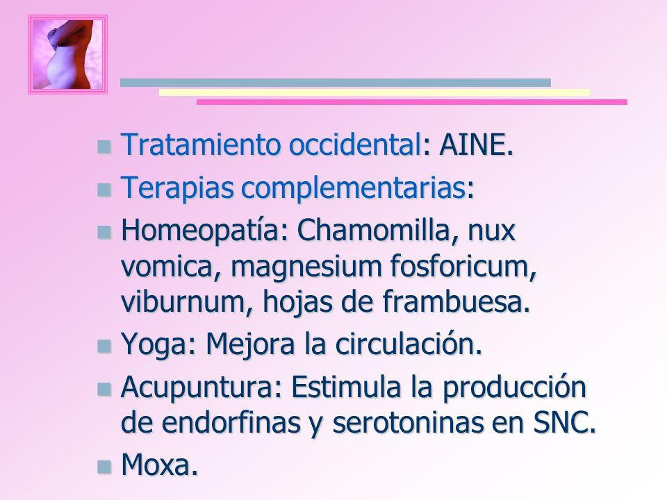Tratamiento occidental: AINE. Tratamiento occidental: AINE. Terapias complementarias: Terapias complementarias: Homeopatía: Chamomilla, nux vomica, ma