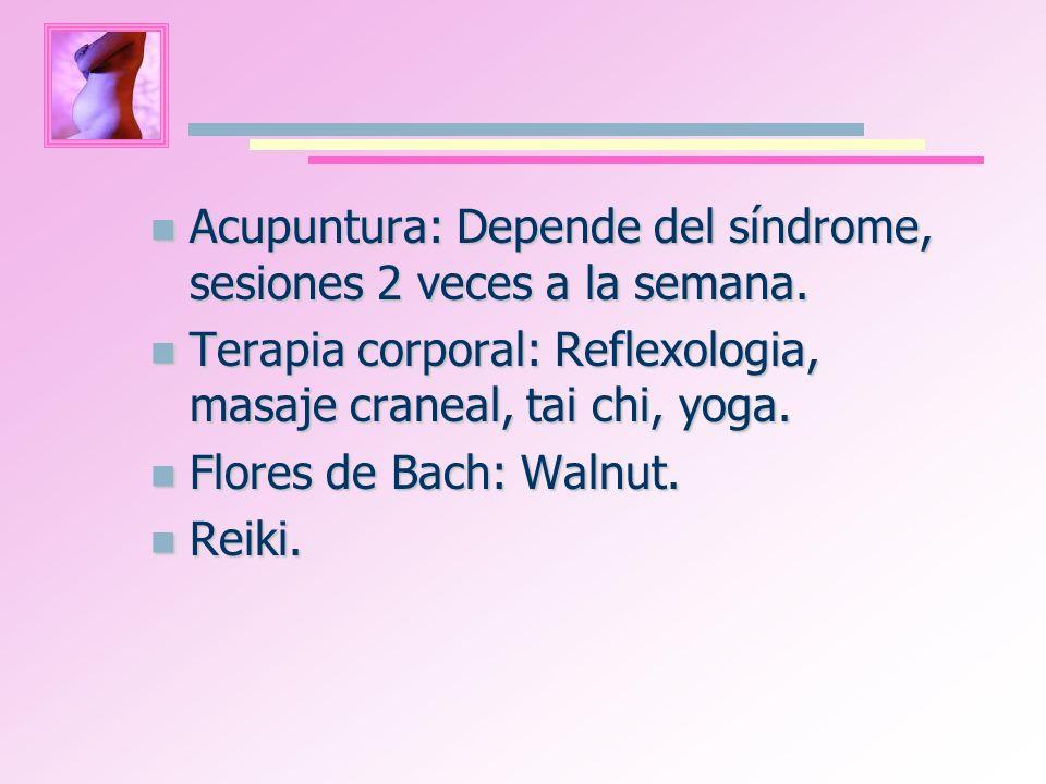 Acupuntura: Depende del síndrome, sesiones 2 veces a la semana. Acupuntura: Depende del síndrome, sesiones 2 veces a la semana. Terapia corporal: Refl