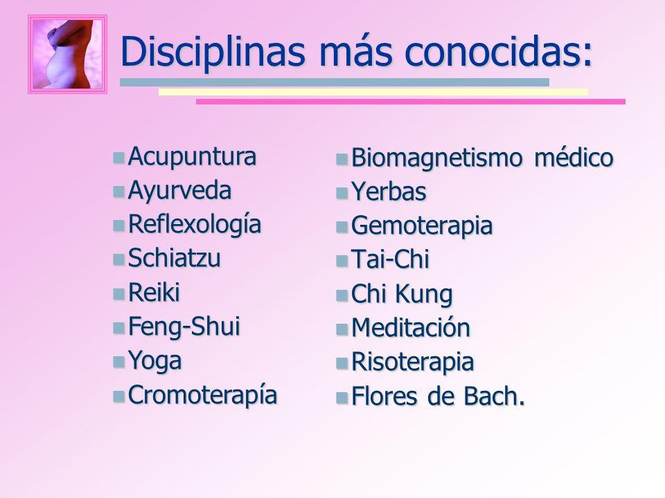 Disciplinas más conocidas: Biomagnetismo médico Biomagnetismo médico Yerbas Yerbas Gemoterapia Gemoterapia Tai-Chi Tai-Chi Chi Kung Chi Kung Meditació