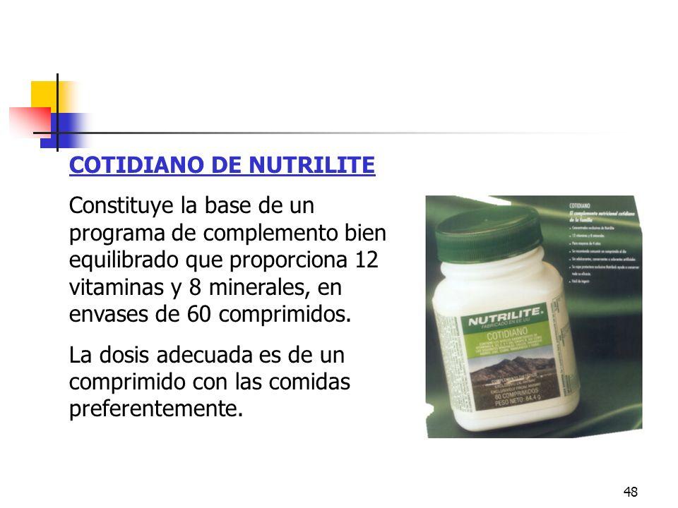 48 COTIDIANO DE NUTRILITE Constituye la base de un programa de complemento bien equilibrado que proporciona 12 vitaminas y 8 minerales, en envases de