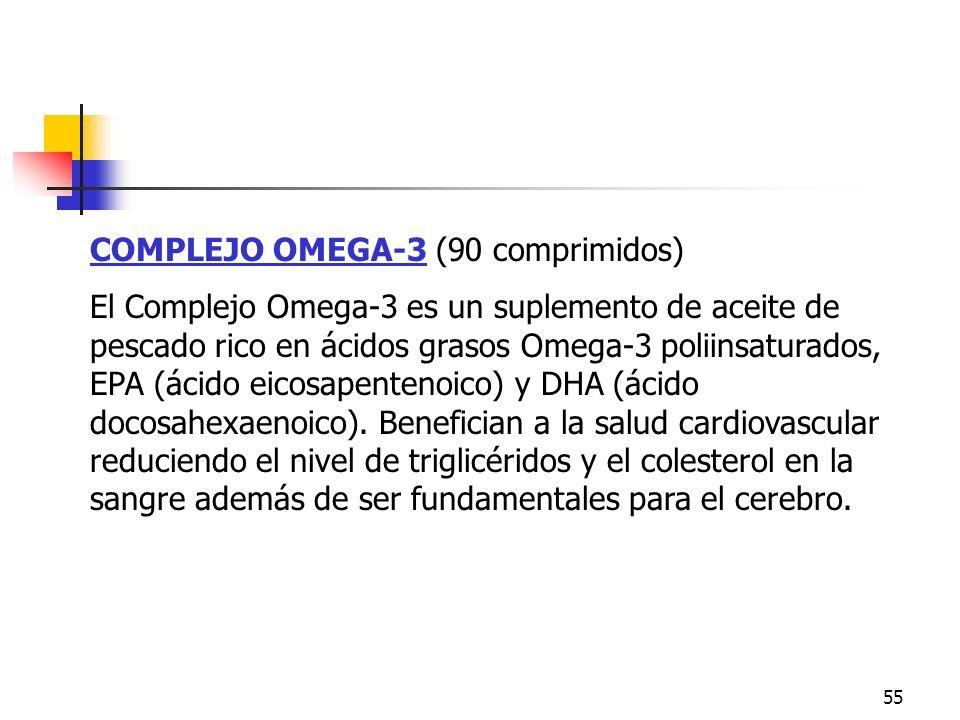 55 COMPLEJO OMEGA-3 (90 comprimidos) El Complejo Omega-3 es un suplemento de aceite de pescado rico en ácidos grasos Omega-3 poliinsaturados, EPA (áci