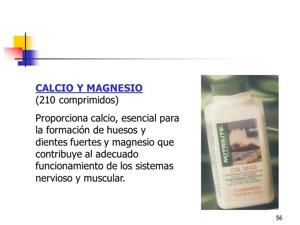 56 CALCIO Y MAGNESIO (210 comprimidos) Proporciona calcio, esencial para la formación de huesos y dientes fuertes y magnesio que contribuye al adecuad