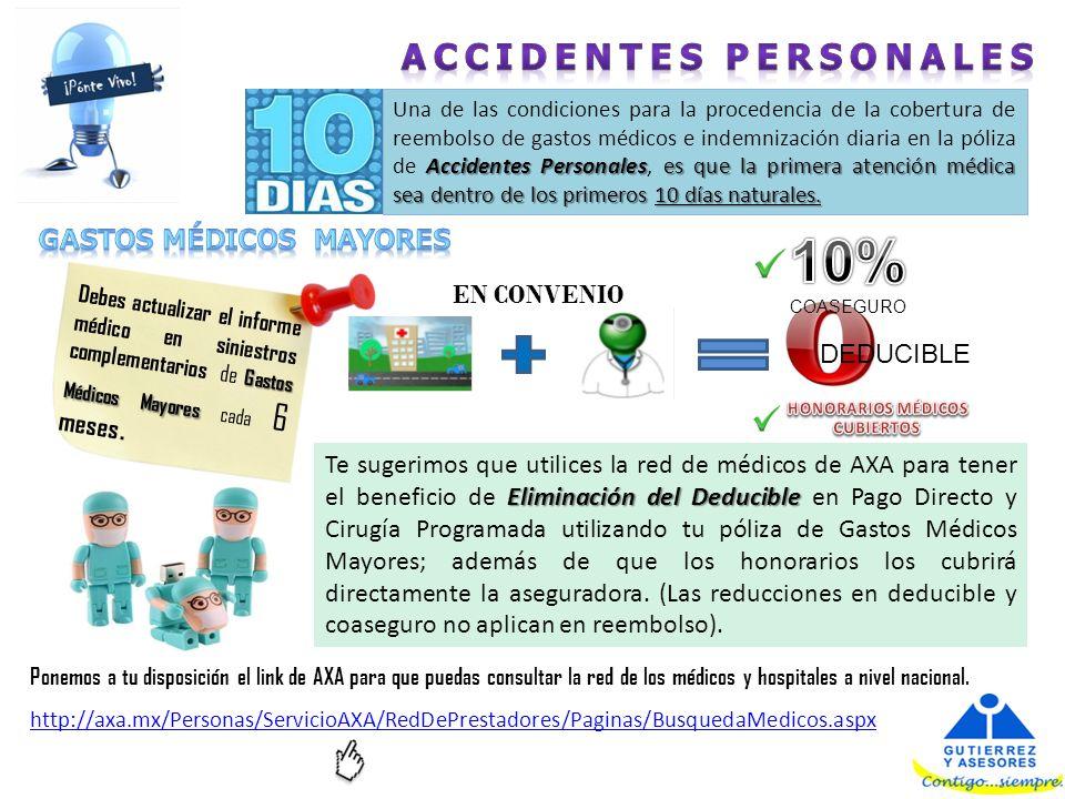 Gastos Médicos Mayores Debes actualizar el informe médico en siniestros complementarios de Gastos Médicos Mayores cada 6 meses. Accidentes Personalese