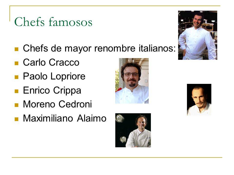 Chefs famosos Chefs de mayor renombre italianos: Carlo Cracco Paolo Lopriore Enrico Crippa Moreno Cedroni Maximiliano Alaimo