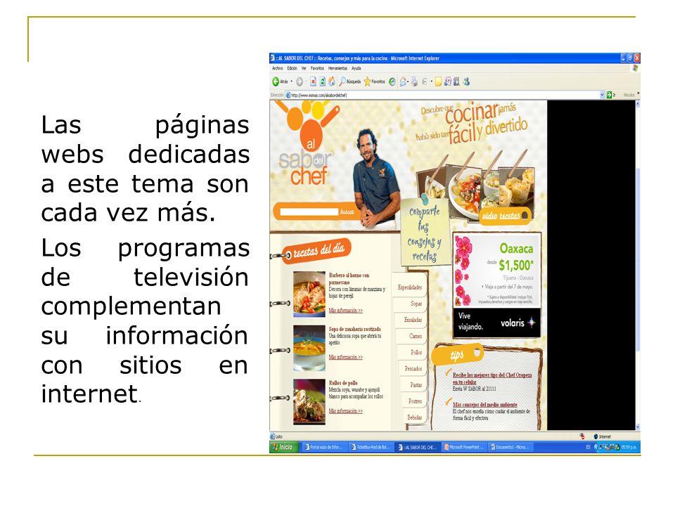 Las páginas webs dedicadas a este tema son cada vez más. Los programas de televisión complementan su información con sitios en internet.