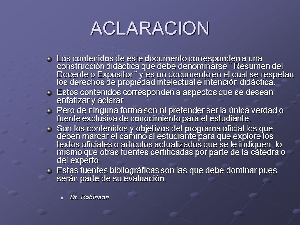 ACLARACION Los contenidos de este documento corresponden a una construcción didáctica que debe denominarse ¨ Resumen del Docente o Expositor ¨ y es un