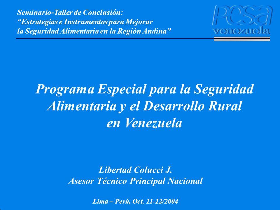 Programa Especial para la Seguridad Alimentaria y el Desarrollo Rural en Venezuela Seminario-Taller de Conclusión: Estrategias e Instrumentos para Mej