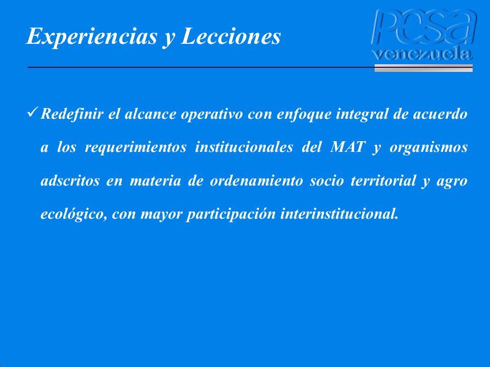 Experiencias y Lecciones Redefinir el alcance operativo con enfoque integral de acuerdo a los requerimientos institucionales del MAT y organismos adsc