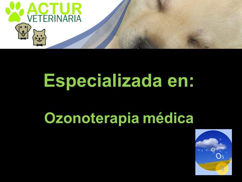 Especializada en: Ozonoterapia médica