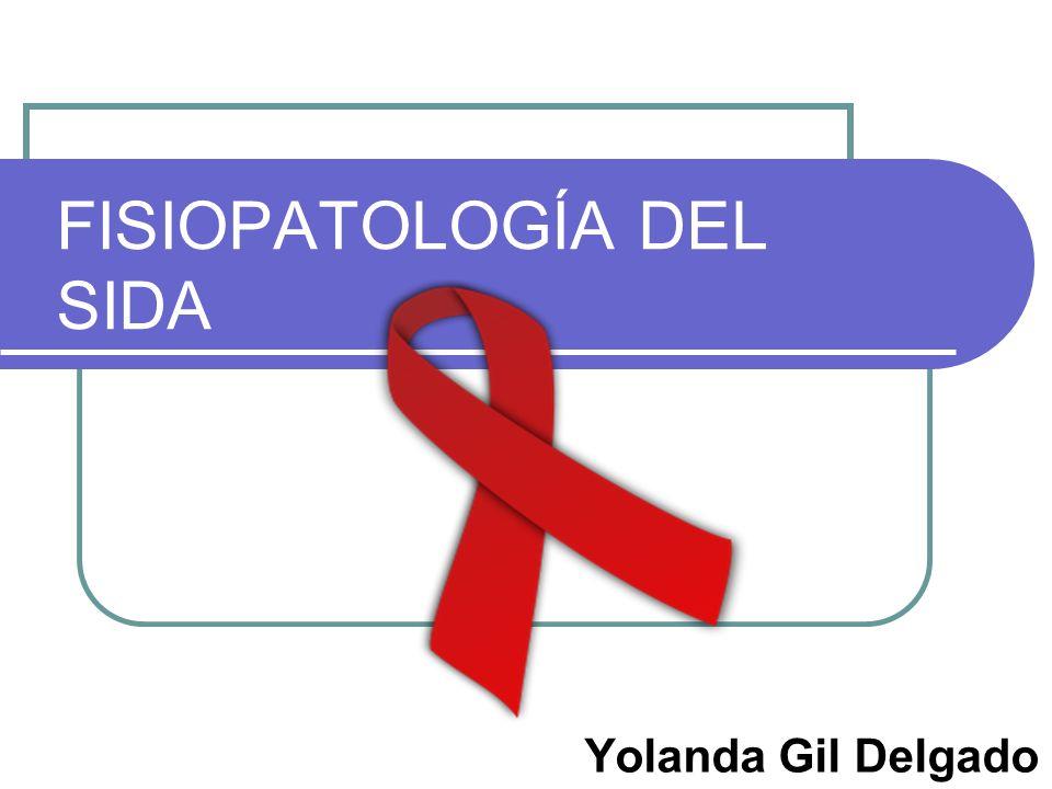 FISIOPATOLOGÍA DEL SIDA Yolanda Gil Delgado