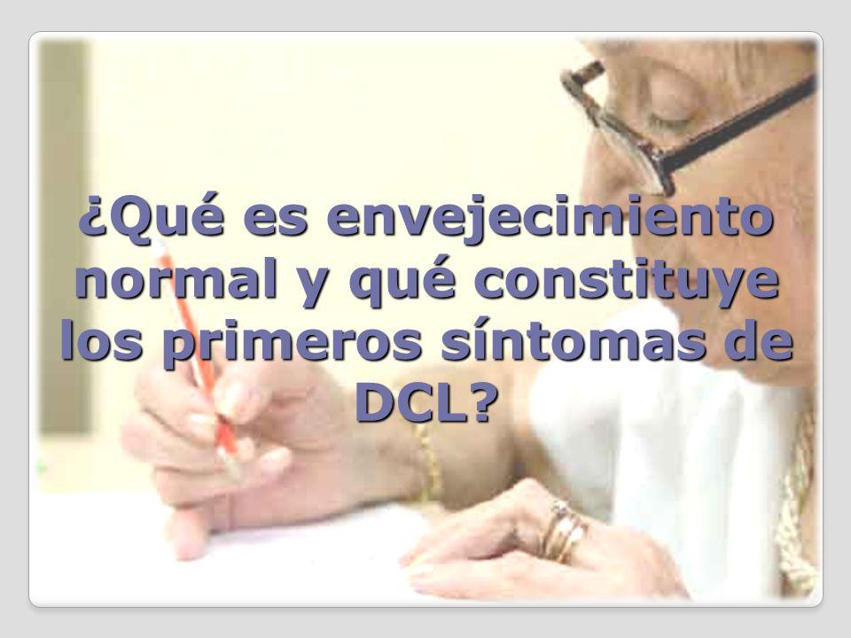 ¿Qué es envejecimiento normal y qué constituye los primeros síntomas de DCL?