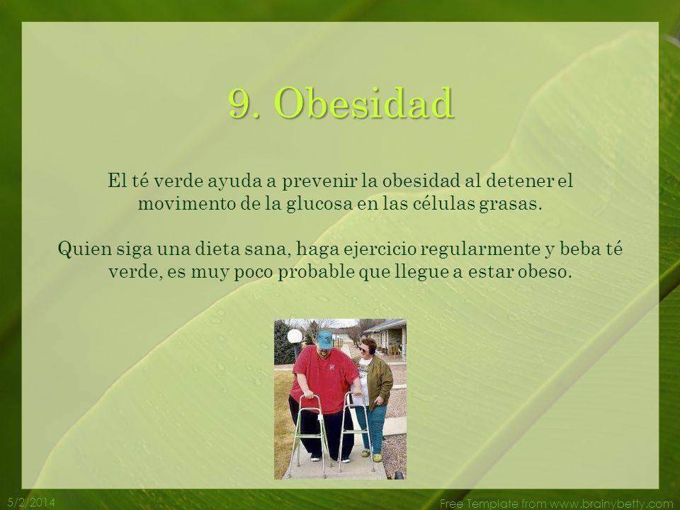 5/2/2014 Free Template from www.brainybetty.com 8. Colesterol El té verde ayuda a reducir el nivel de colesterol. También mejora la proporción de buen