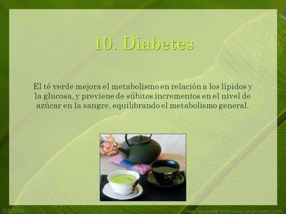 5/2/2014 Free Template from www.brainybetty.com 9. Obesidad El té verde ayuda a prevenir la obesidad al detener el movimento de la glucosa en las célu