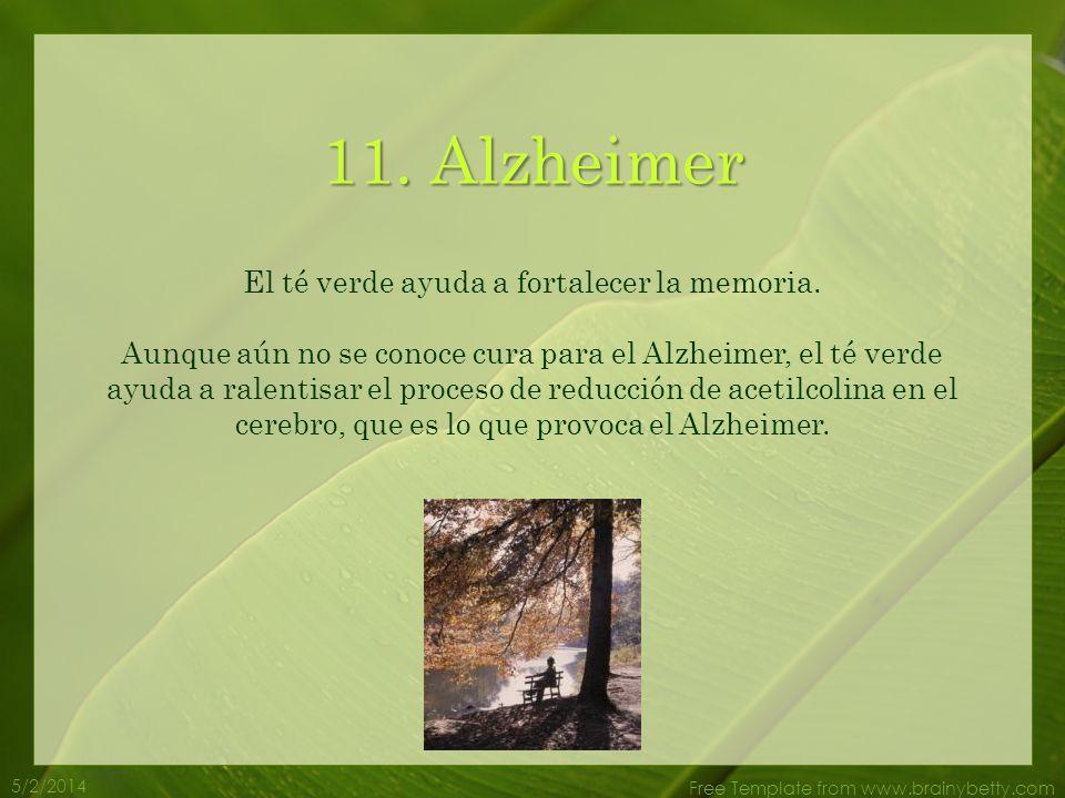 5/2/2014 Free Template from www.brainybetty.com 10. Diabetes El té verde mejora el metabolismo en relación a los lípidos y la glucosa, y previene de s