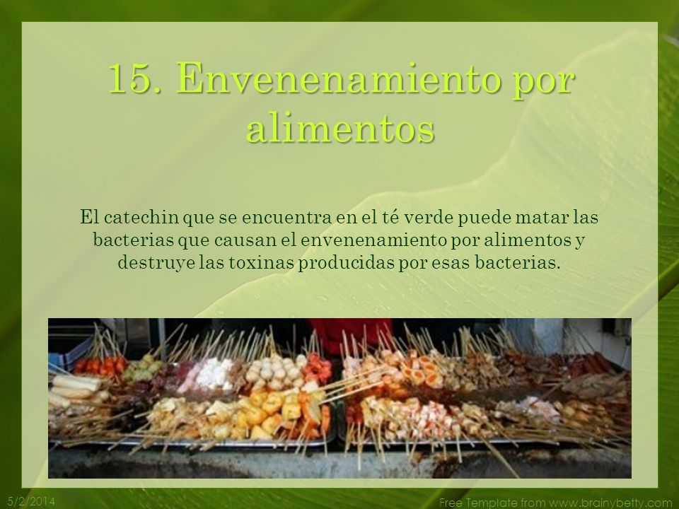 5/2/2014 Free Template from www.brainybetty.com 14. Alta Presión sanguínea El té verde ayuda a prevenir la alta presión sanguínea. Beber té verde ayud