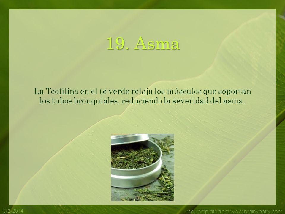 5/2/2014 Free Template from www.brainybetty.com 18. Gripe y Resfriados El té verde ayuda a evitar la gripe y los resfriados. La vitamina C en el té ve