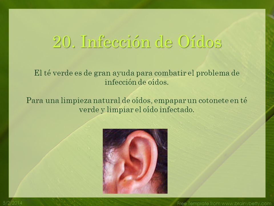 5/2/2014 Free Template from www.brainybetty.com 19. Asma La Teofilina en el té verde relaja los músculos que soportan los tubos bronquiales, reduciend
