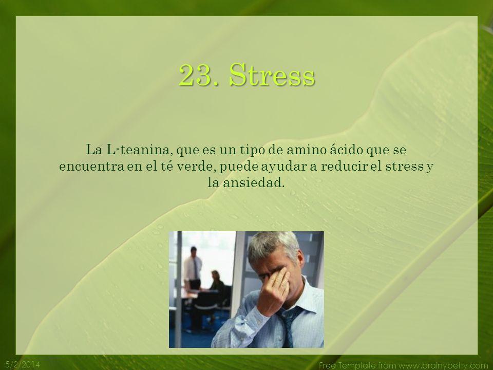 5/2/2014 Free Template from www.brainybetty.com 22. Caries El té verde destruye las bacterias y virus que causan muchos de los problemas dentales. Tam