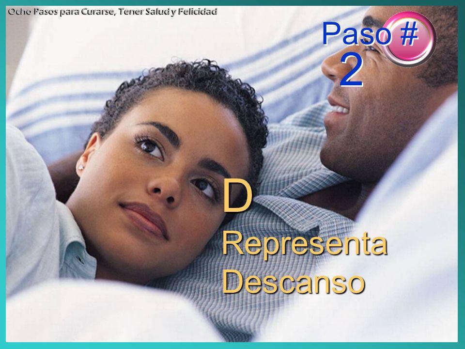 D Representa Descanso Ocho Pasos para Curarse, Tener Salud y Felicidad Paso # 2