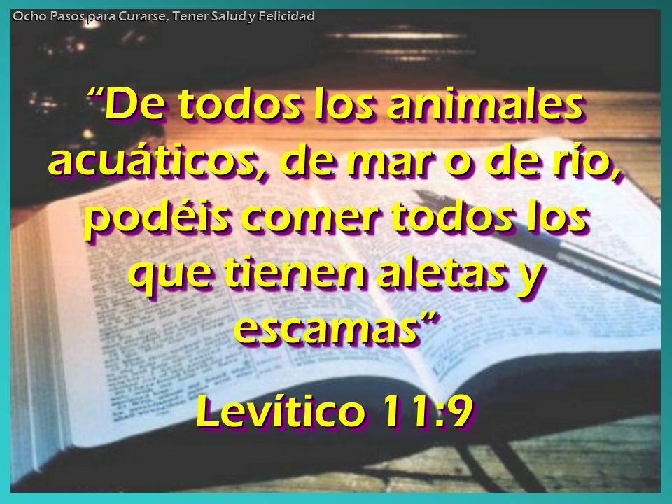De todos los animales acuáticos, de mar o de río, podéis comer todos los que tienen aletas y escamasDe todos los animales acuáticos, de mar o de río,