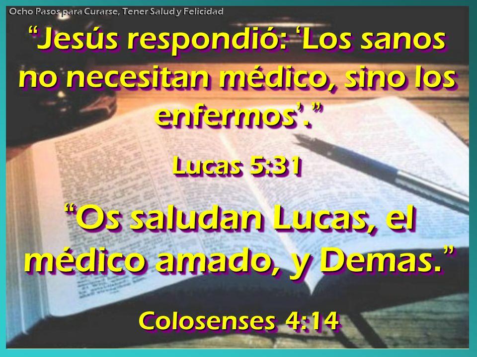 Os saludan Lucas, el médico amado, y Demas. Os saludan Lucas, el médico amado, y Demas. Colosenses 4:14 Os Os saludan Lucas, el médico amado, y Demas.