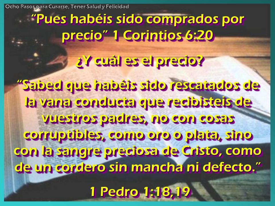 Pues habéis sido comprados por precio 1 Corintios 6:20 ¿Y cuál es el precio? ¿Y cuál es el precio? Sabed que habéis sido rescatados de la vana conduct
