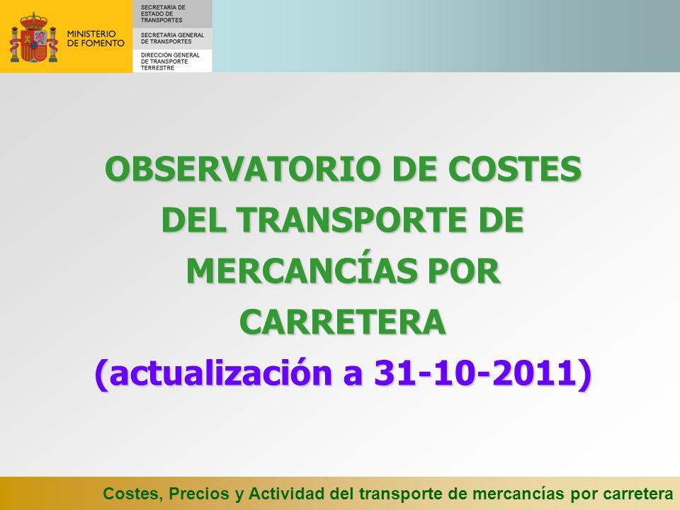 Costes, Precios y Actividad del transporte de mercancías por carretera Variaciones de los índices de actualización: Se realiza la actualización anual del coste de personal y dietas, con un incremento del 3,4% (IPC general 10/2010 a 10/2011 = 3,0% + Diferencial = 0,4%).