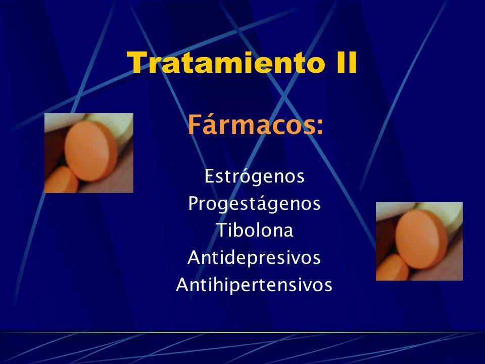 Tratamiento I Es el tratamiento de elección (si no existen contraindicaciones) para controlar los síntomas que se presentan en la menopausia. La indic