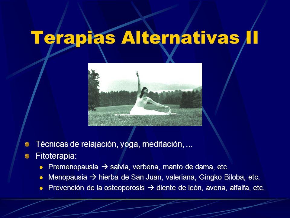 Terapias Alternativas I Como objetivo principal,estas terapias pretenden fortalecer el organismo de la mujer, sosteniendo, lo mejor posible, su balanc