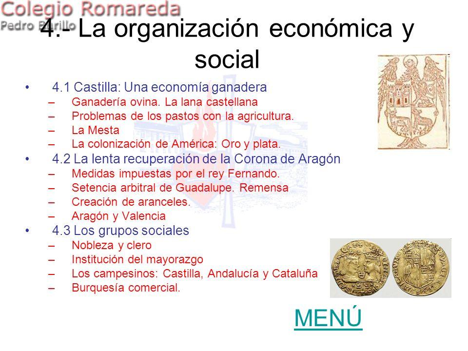 4.- La organización económica y social 4.1 Castilla: Una economía ganadera –Ganadería ovina. La lana castellana –Problemas de los pastos con la agricu