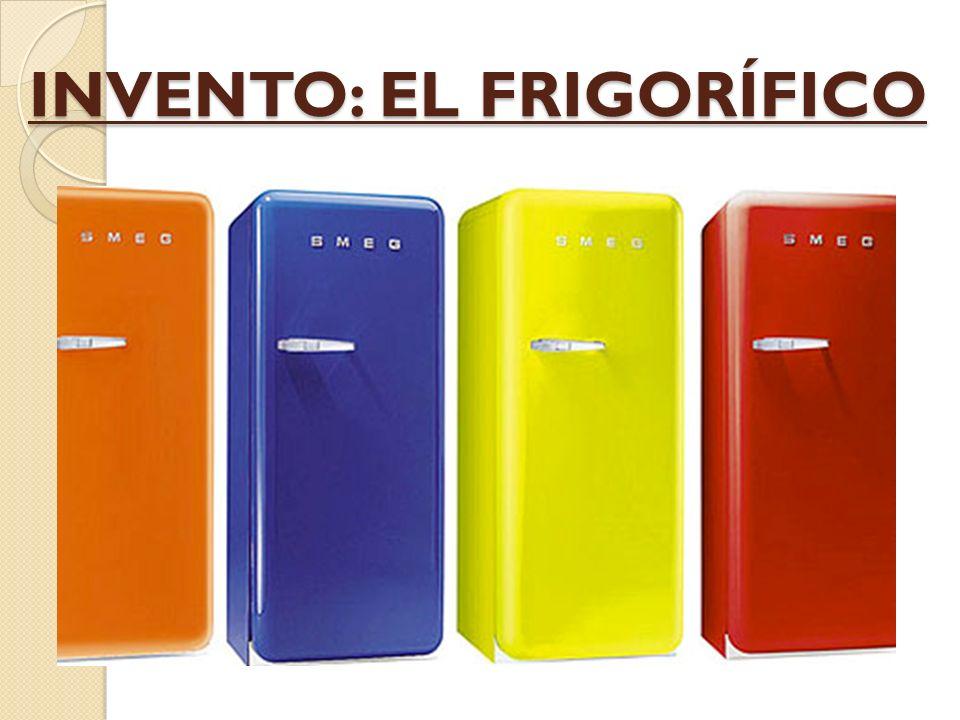 INVENTO: EL FRIGORÍFICO