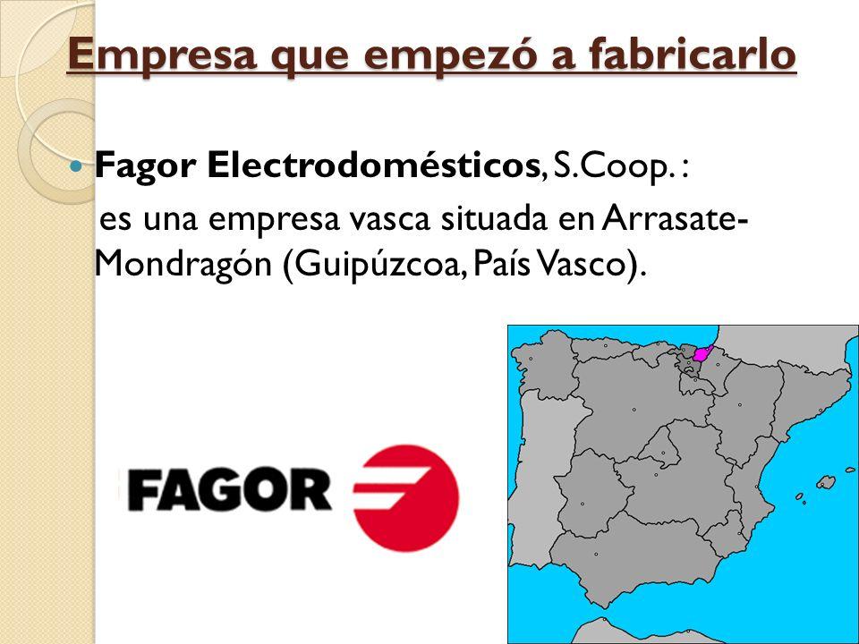 Empresa que empezó a fabricarlo Fagor Electrodomésticos, S.Coop.