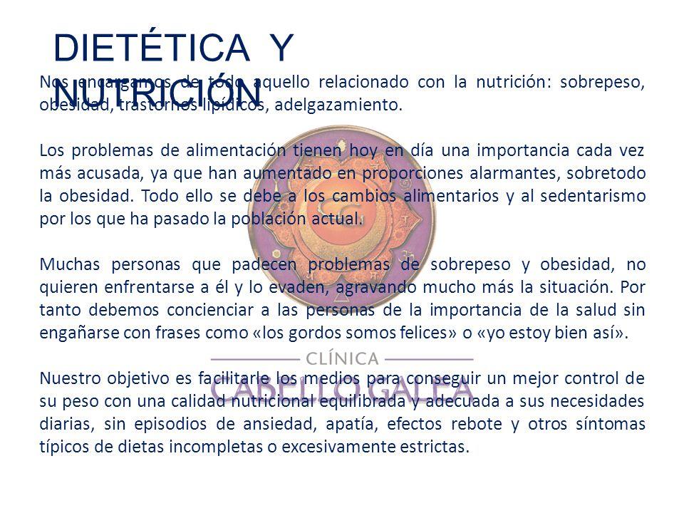 Nos encargamos de todo aquello relacionado con la nutrición: sobrepeso, obesidad, trastornos lipídicos, adelgazamiento. Los problemas de alimentación